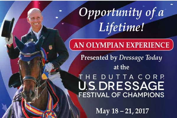 "Once in a Lifetime ""Olympian Experience"" Offered at 2017 The Dutta Corp. U.S. Dressage Festival of Champions"